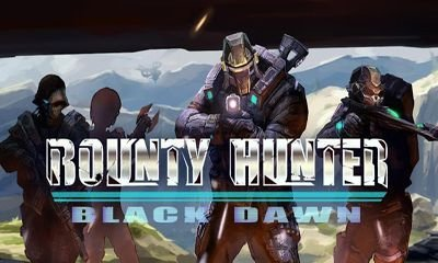 Игра Bounty Hunter: Black Dawn на андроид