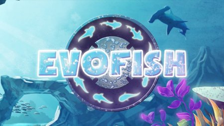 Evofish (Эволюция рыбы) – необычные приключения в