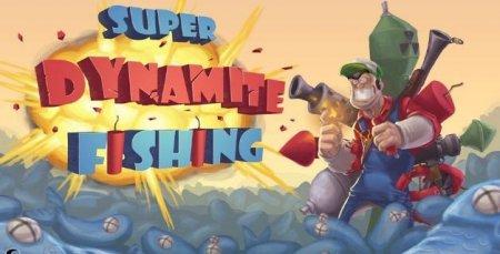 Super Dynamite Fishing скачать андроид