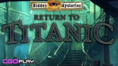 Hidden Mysteries 10: Return to Titanic