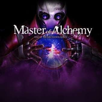 Master of Alchemy: Rise of the Mechanologists