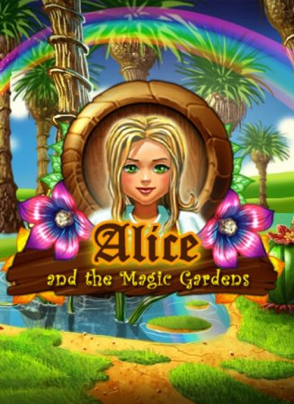 Alice and the Magic Gardens