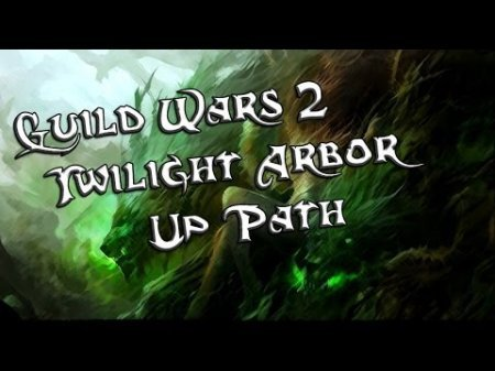 Guild Wars 2: Twilight Arbor ������� ��� ����������