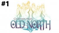 Celestian Tales Old North ������� ��� ����������
