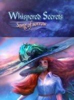 Нашептанные секреты 6: Песня скорби (Whispered Secrets 6: Song of Sorrow)